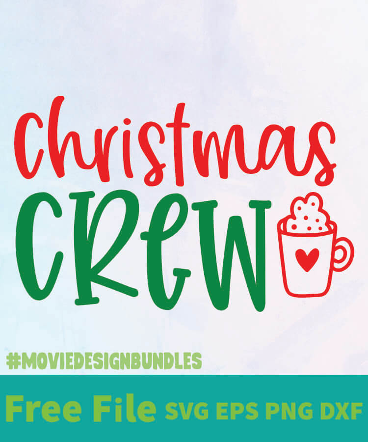 Download CHRISTMAS CREW FREE DESIGNS SVG, ESP, PNG, DXF FOR CRICUT ...