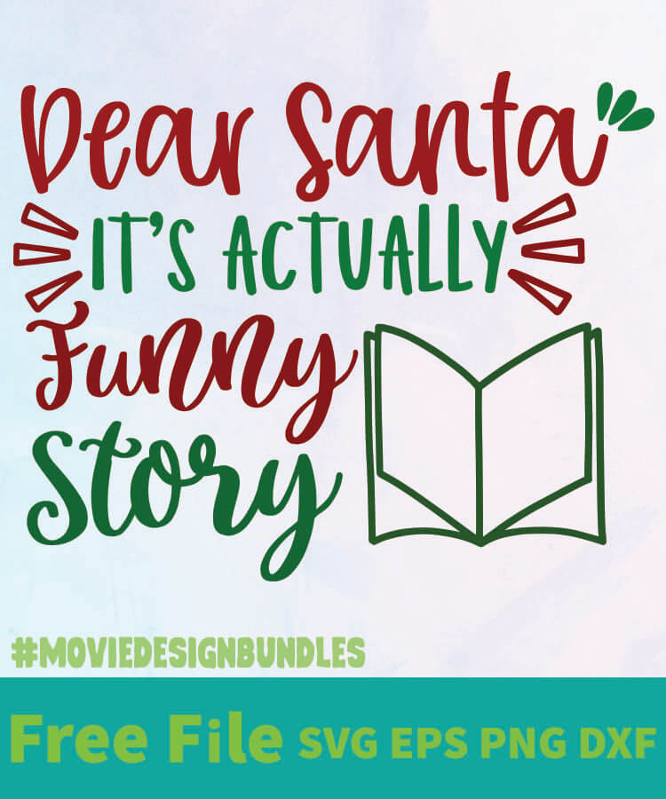 Download DEAR SANTA IT'S ACTUALLY FUNNY STORY 01 FREE DESIGNS SVG ...