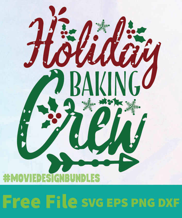 Download HOLIDAY BAKING CREW FREE DESIGNS SVG, ESP, PNG, DXF FOR ...