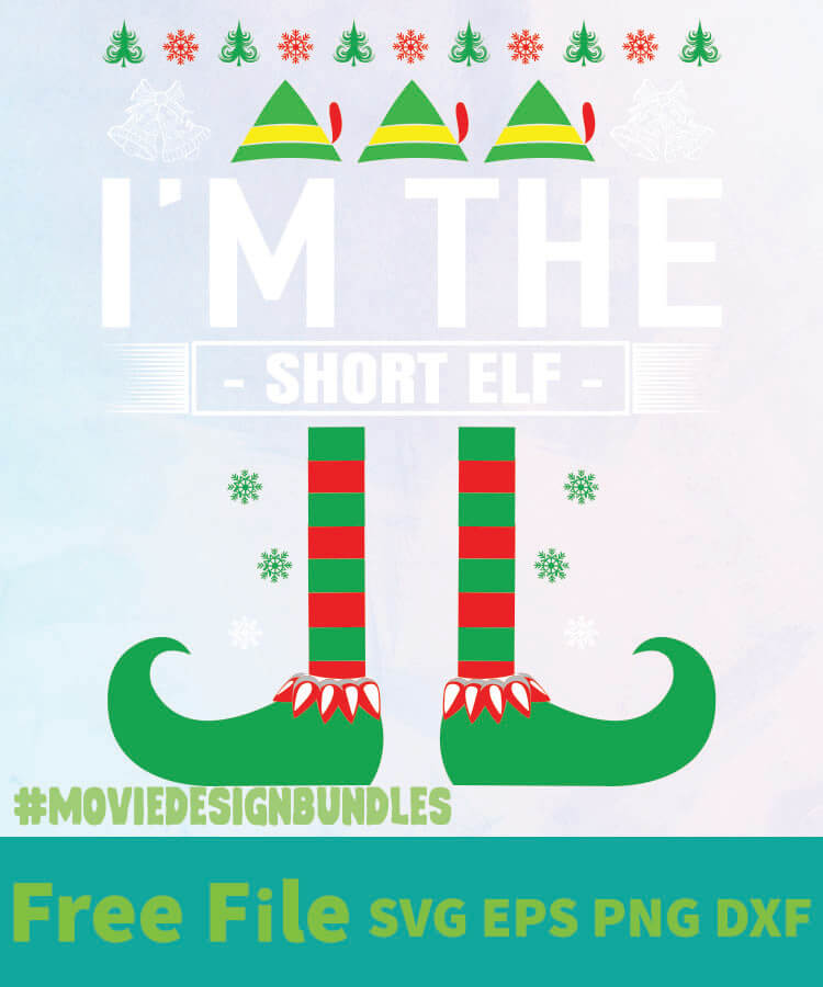 I M The Short Elf Free Designs Svg Esp Png Dxf For Cricut Movie Design Bundles