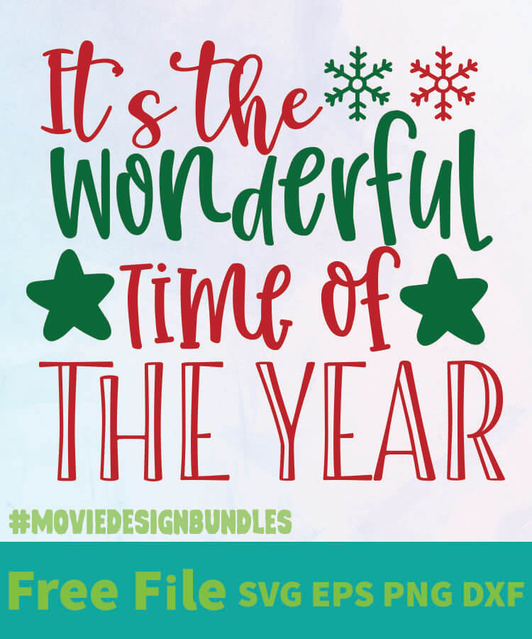 Its The Most Wonderful Time Of The Year Free Designs Svg Esp Png Dxf For Cricut Movie Design Bundles