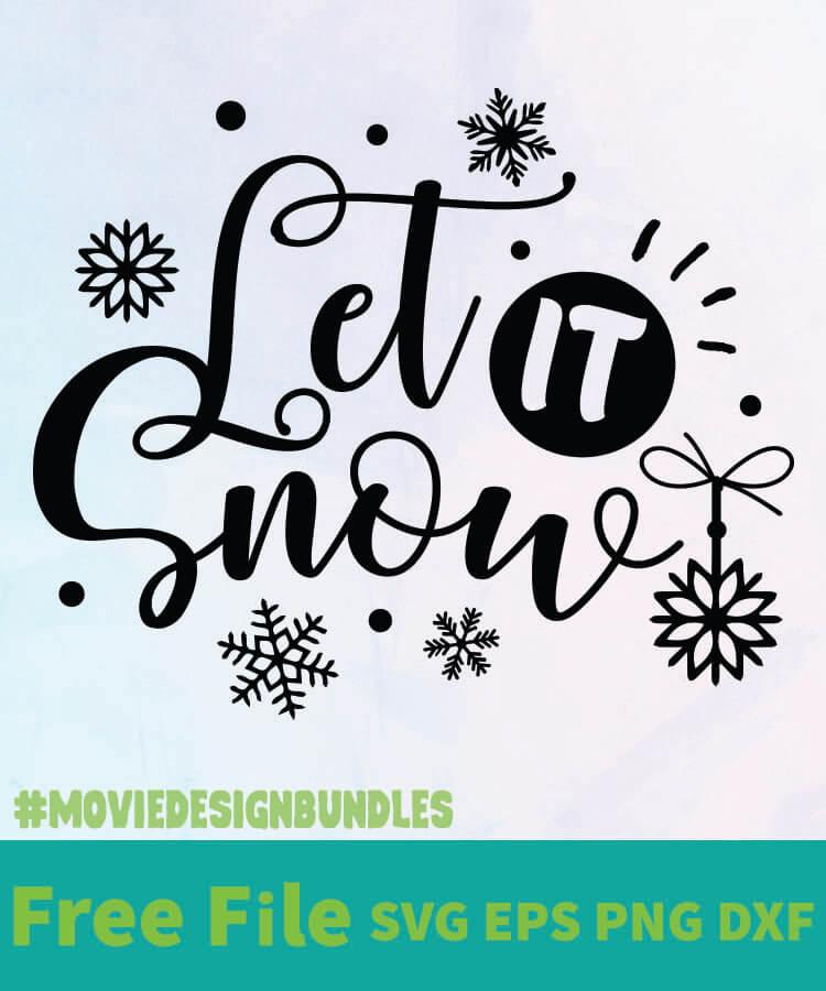 Let It Snow 2 Free Designs Svg Esp Png Dxf For Cricut Movie Design Bundles