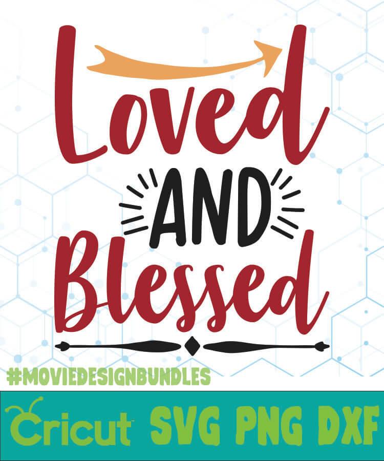 Loved And Blessed Free Designs Svg Esp Png Dxf For Cricut Movie Design Bundles
