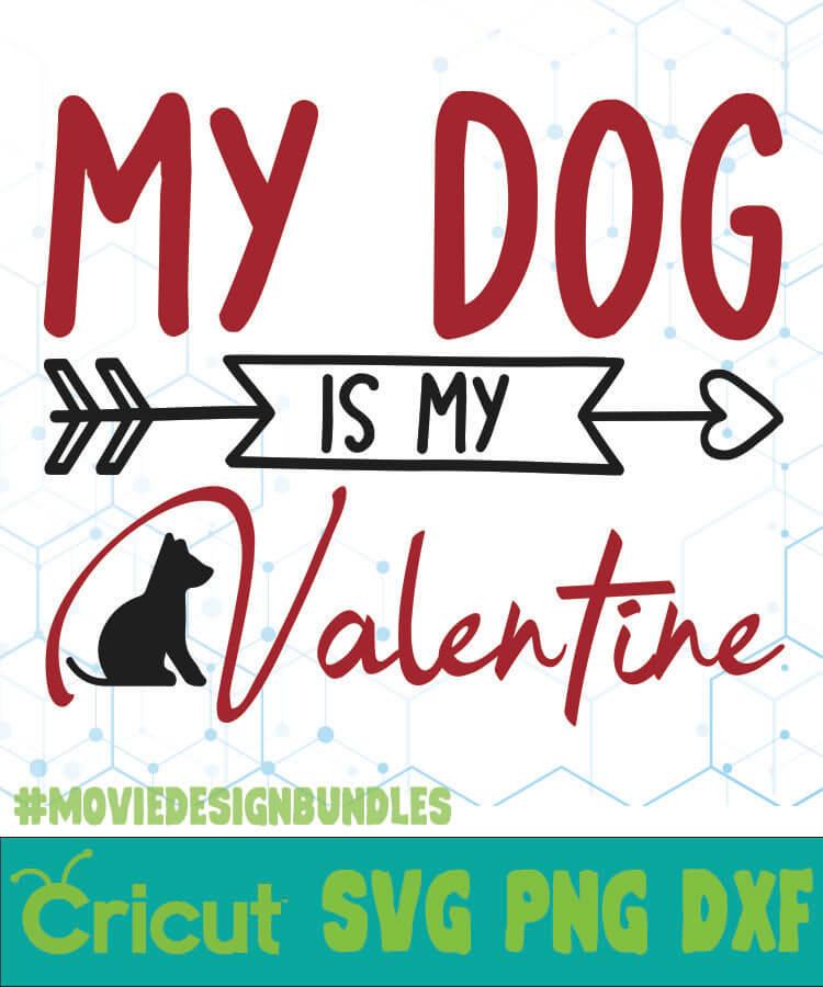 Download My Dog Is Valentine Free Designs Svg Esp Png Dxf For Cricut Movie Design Bundles