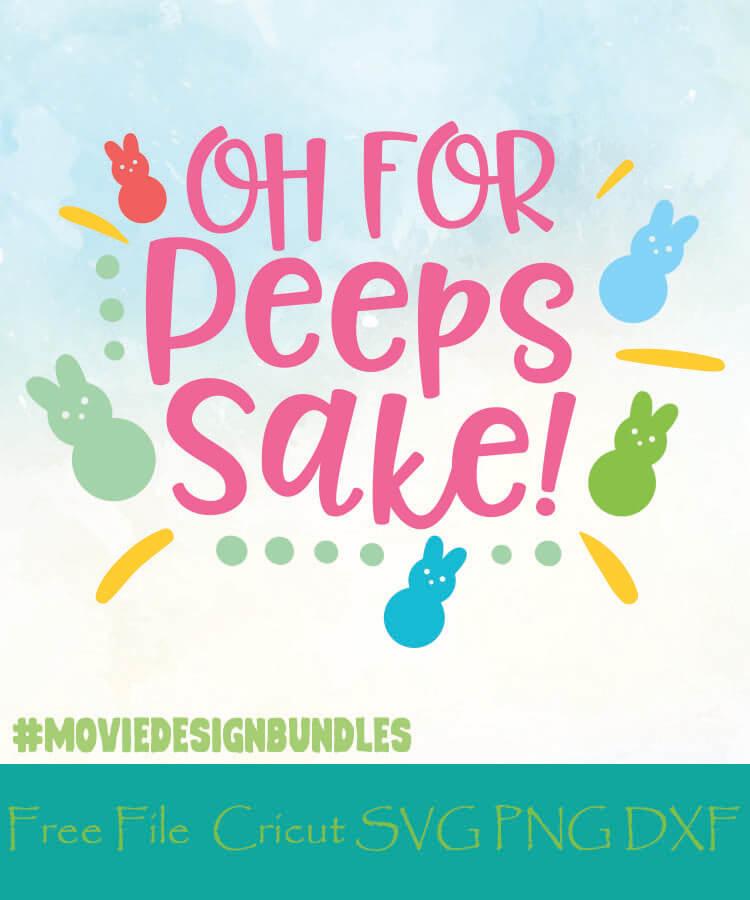 Oh For Peeps Sake Cut Files Free Designs Svg Png Dxf For Cricut Movie Design Bundles