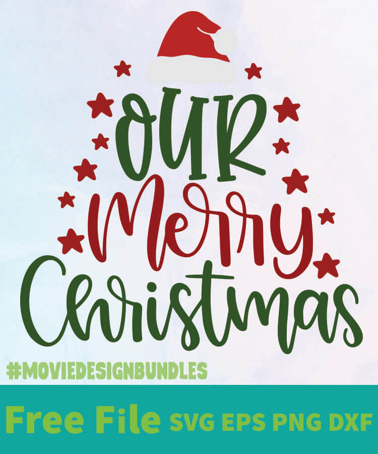Download OUR MERRY CHRISTMAS SVG 01 FREE DESIGNS SVG, ESP, PNG, DXF ...