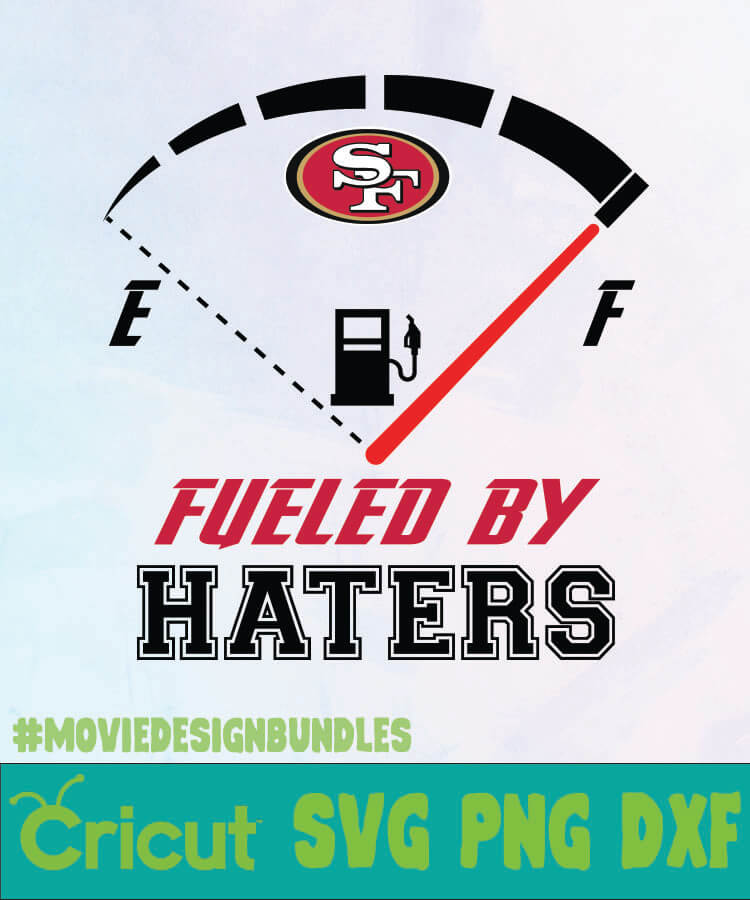 San Francisco 49ers Fueled By Haters 1 Logo Svg Png Dxf Movie Design Bundles
