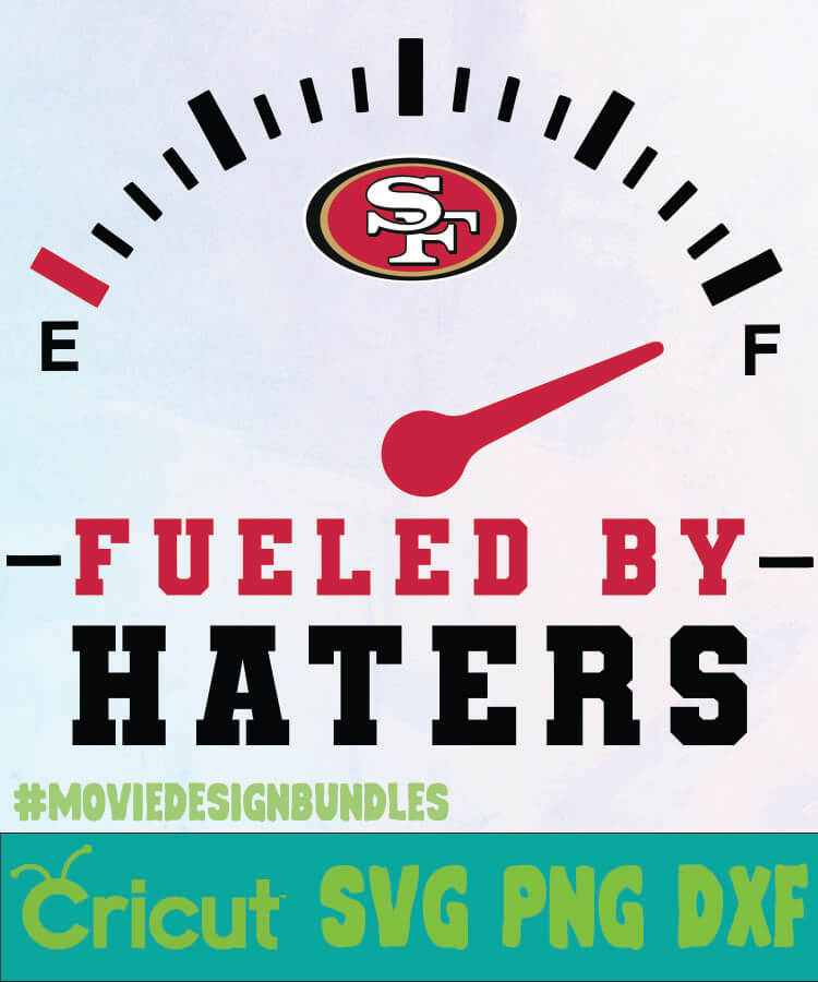 San Francisco 49ers Fueled By Haters Logo Svg Png Dxf Movie Design Bundles