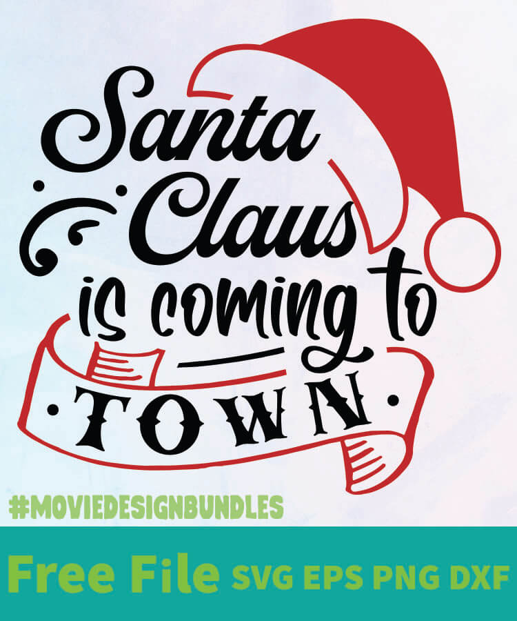 Santa Claus Is Coming To Town Free Designs Svg Esp Png Dxf For Cricut Movie Design Bundles