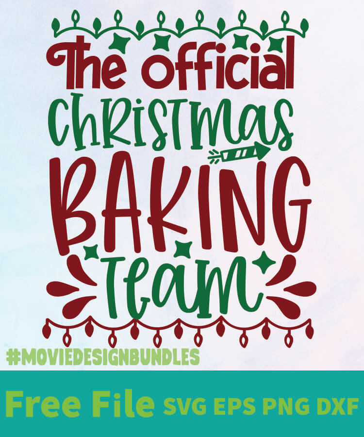 Download THE OFFICIAL CHRISTMAS BAKING TEAM FREE DESIGNS SVG, ESP ...