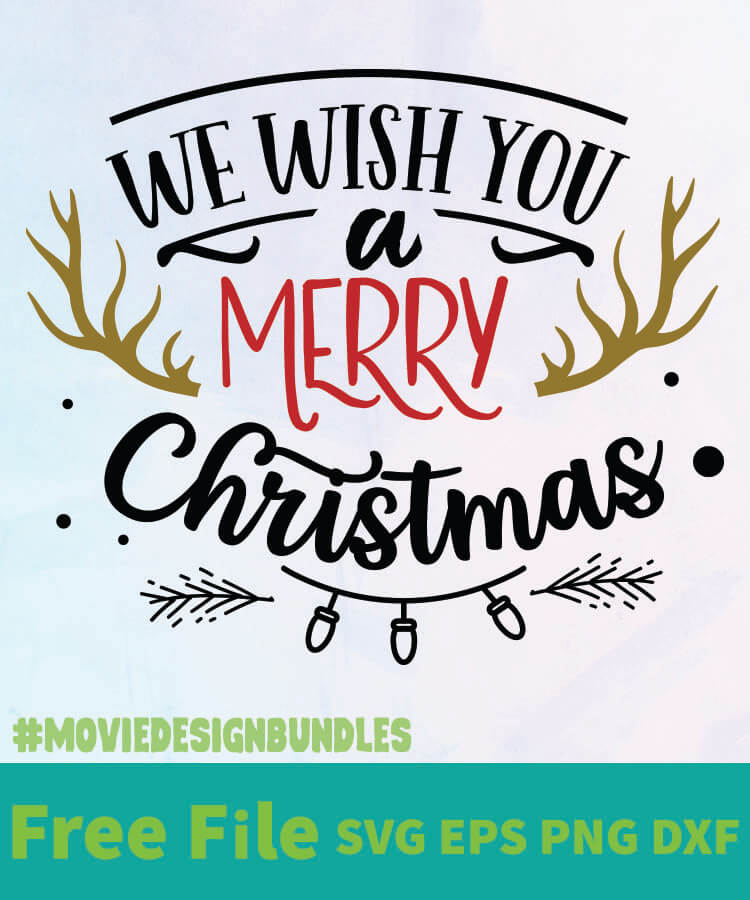 Download WE WISH YOU A MERRY CHRISTMAS FREE DESIGNS SVG, ESP, PNG ...