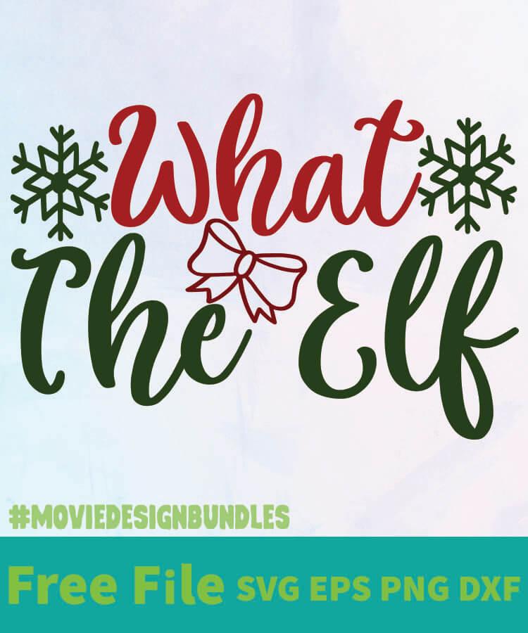 What The Elf 01 Free Designs Svg Esp Png Dxf For Cricut Movie Design Bundles
