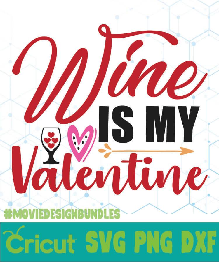 Download Wine Is My Valentine Free Designs Svg Esp Png Dxf For Cricut Movie Design Bundles