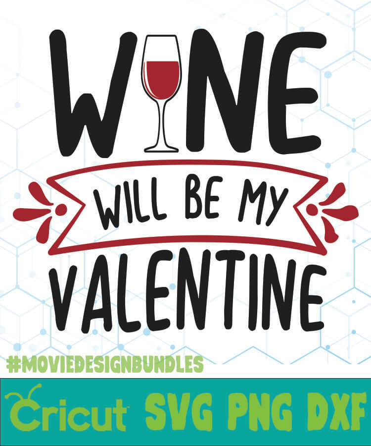 Download Wine Will Be My Valentine Free Designs Svg Esp Png Dxf For Cricut Movie Design Bundles