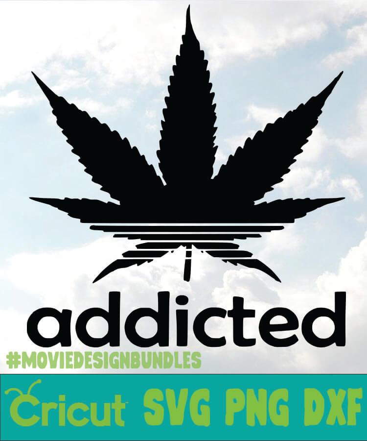 Addicted Cannabis Svg Png Dxf Cricut Movie Design Bundles