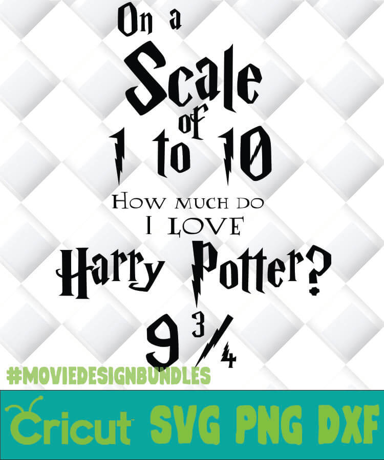 Download HARRY POTTER HOW MUCH DO I LOVE HARRY POTTER SVG, PNG, DXF ...