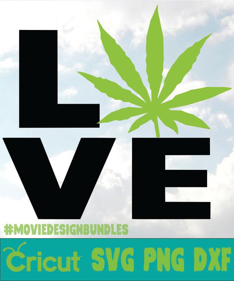 Love Cannabis Svg Png Dxf Cricut Movie Design Bundles