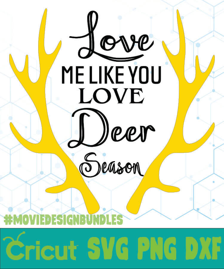 Download LOVE ME LIKE YOU LOVE DEER SEASON QUOTES SVG, PNG, DXF ...