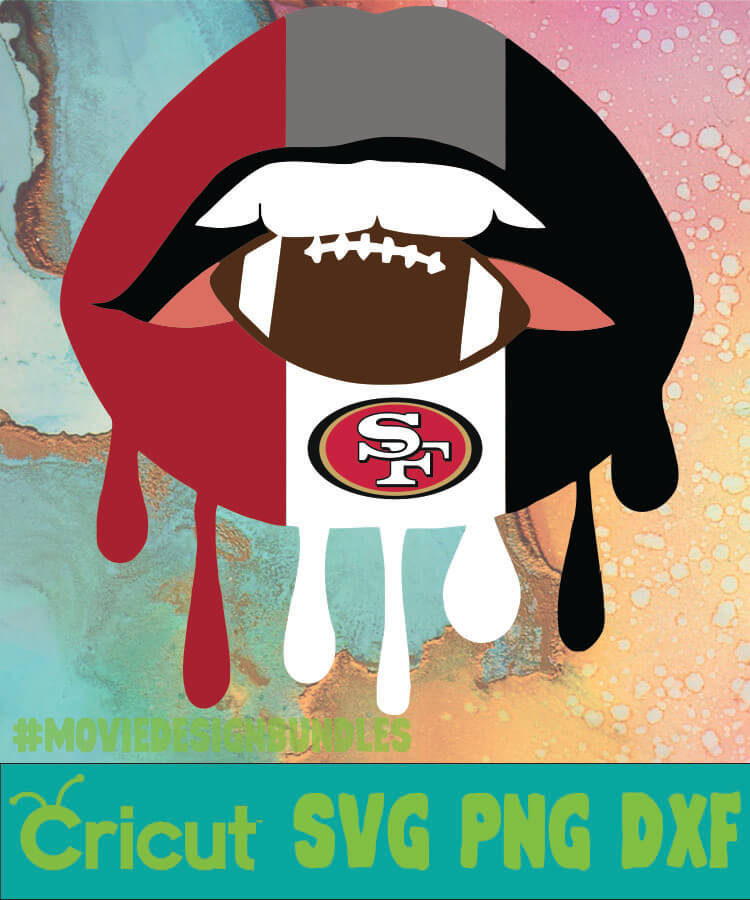 San Francisco 49ers Nfl Dripping Lips Svg Png Dxf Movie Design Bundles