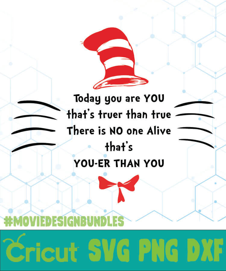 Today You Are You That Truer Than True Dr Seuss Cat In The Hat Quotes Svg Png Dxf Movie Design Bundles