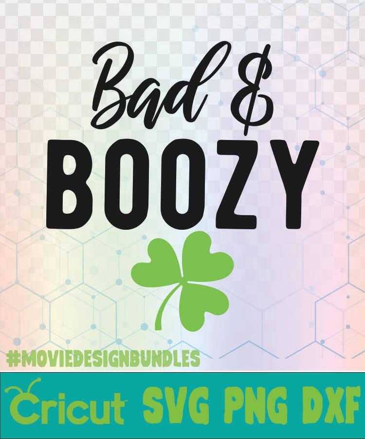 Bad and boozy svg booze svg bachelorette svg funny st patricks day svg drinking svg alcohol svg st patricks day svg png,dxf,eps,jpg