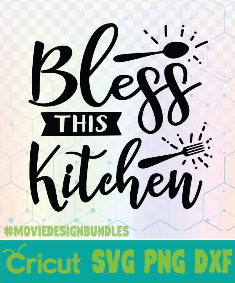 BLESS THIS KITCHEN KITCHEN QUOTES LOGO SVG, PNG, DXF ...