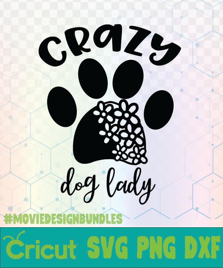 Crazy Dog Lady Mom Dog Life Svg Logo Svg Png Dxf Movie Design Bundles
