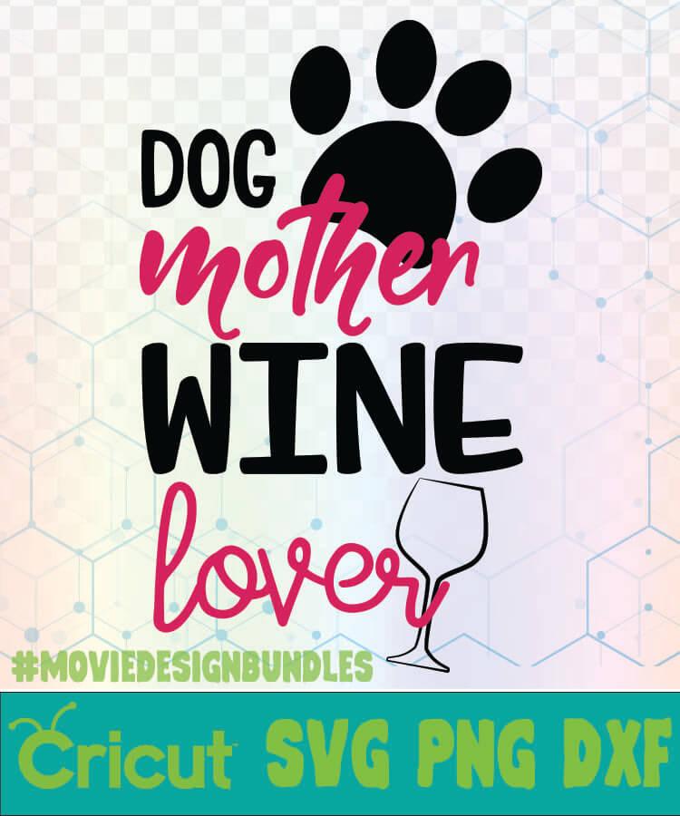Dog Mother Wine Lover Mom Dog Life 2 Svg Logo Svg Png Dxf Movie Design Bundles