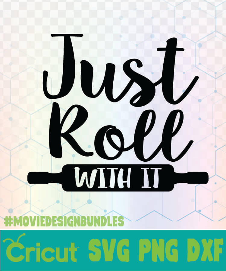 just roll with it kitchen quotes logo svg png dxf