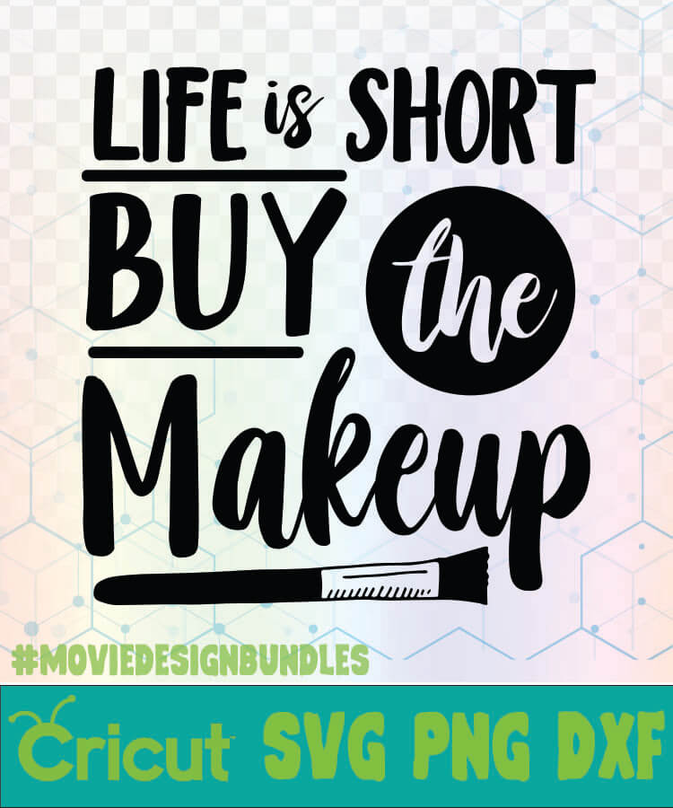 life is short buy the makeup makeup quotes logo svg png dxf
