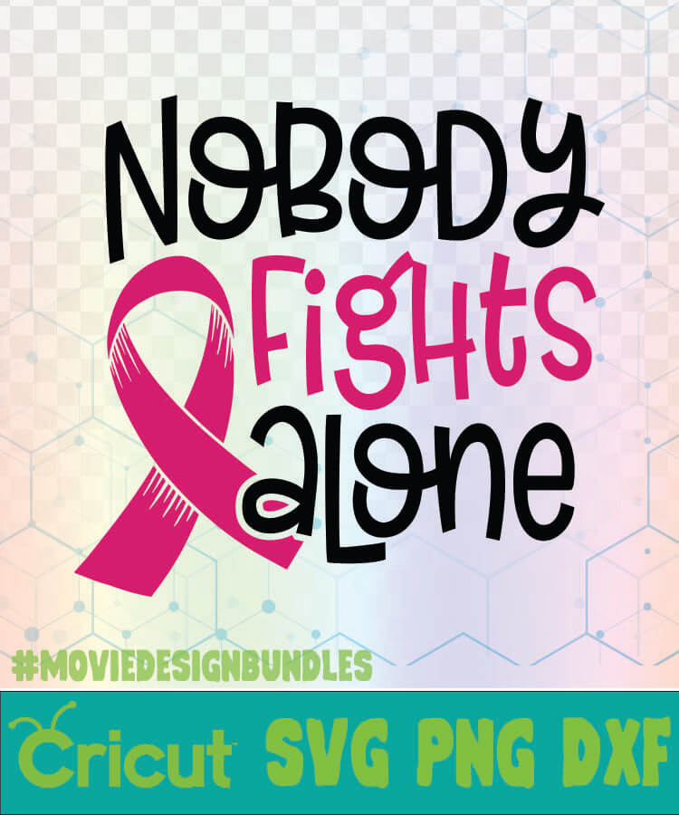 Nobody Fights Alone Breast Cancer Awareness Quotes Logo Svg Png