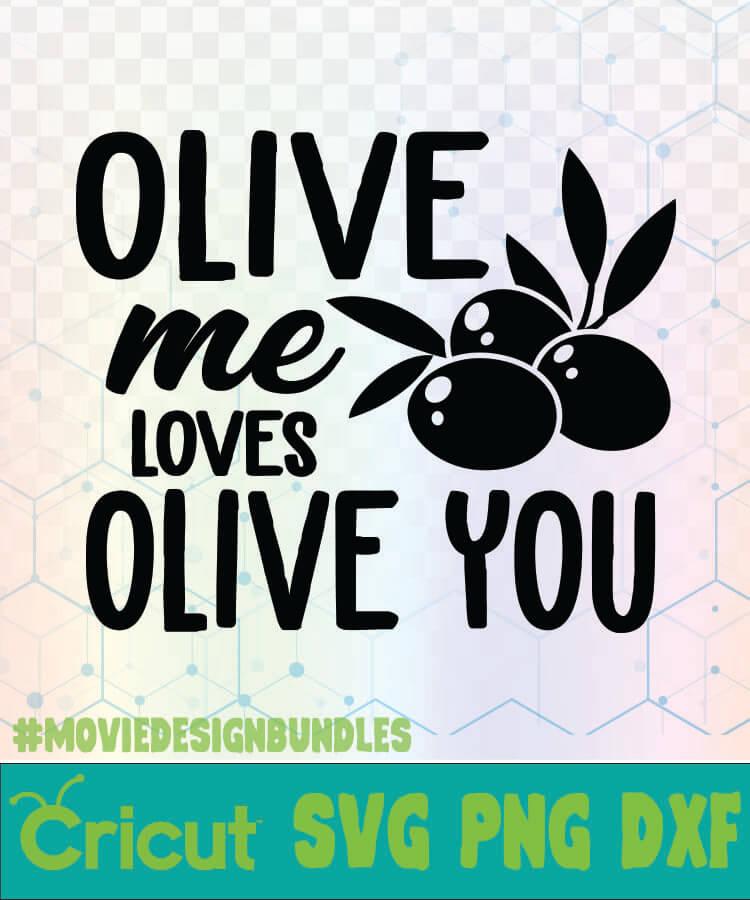 Download OLIVE ME LOVES OLIVE YOU KITCHEN QUOTES LOGO SVG, PNG, DXF ...
