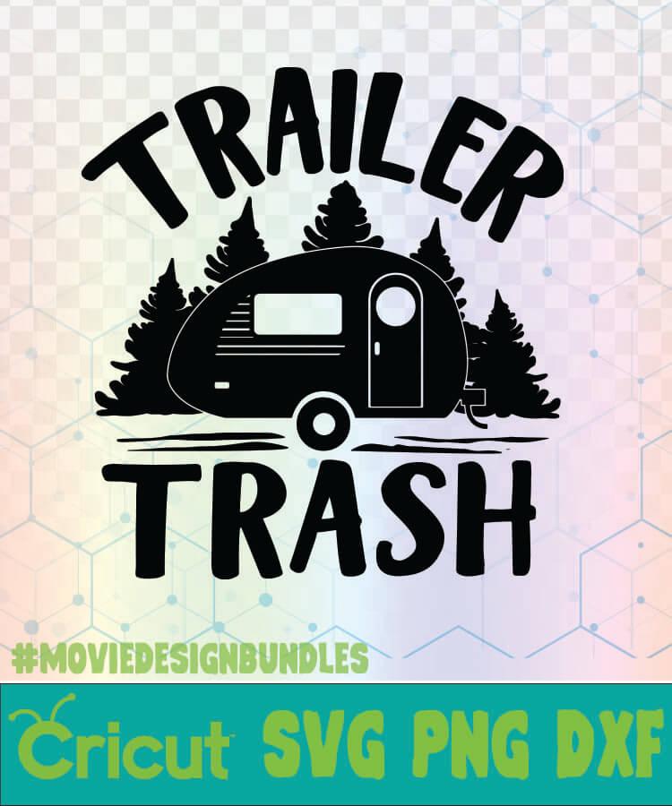 trailer trash camping quotes logo svg png dxf movie design bundles