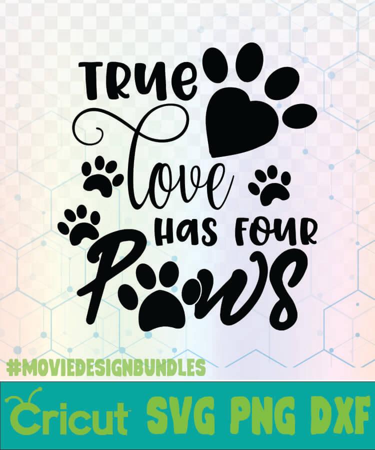 True Love Has Four Paws Mom Dog Life Svg Logo Svg Png Dxf Movie Design Bundles