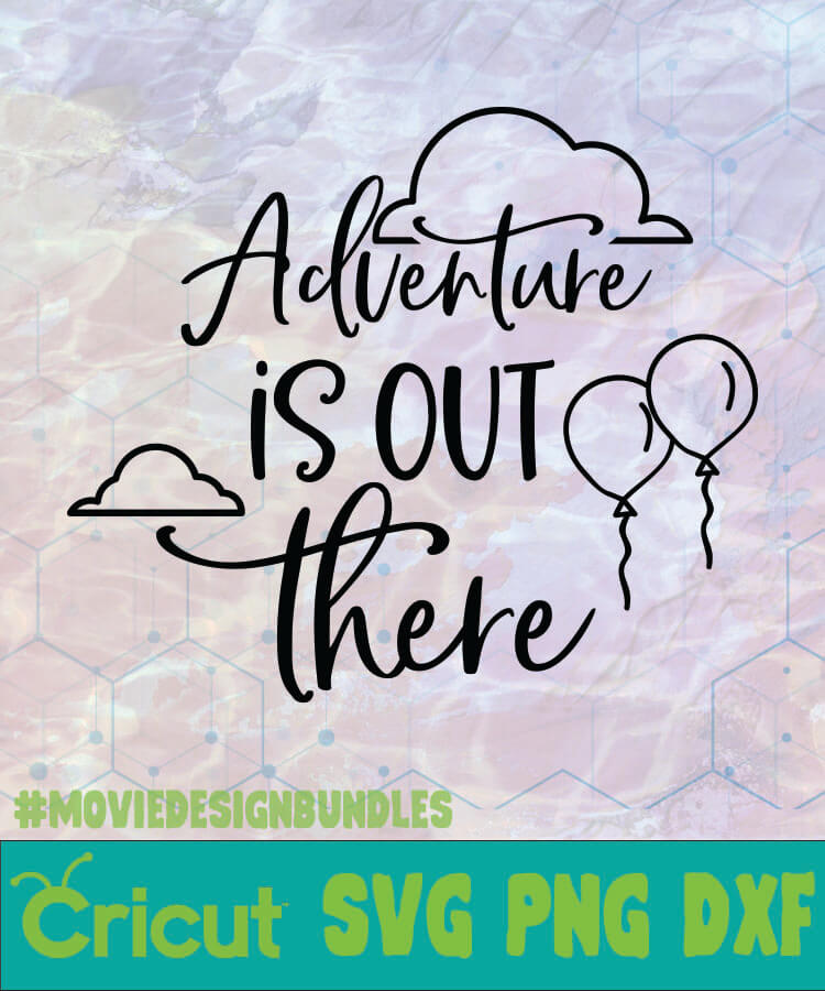 Adventure Is Out There Disney Logo Svg Png Dxf Movie Design Bundles