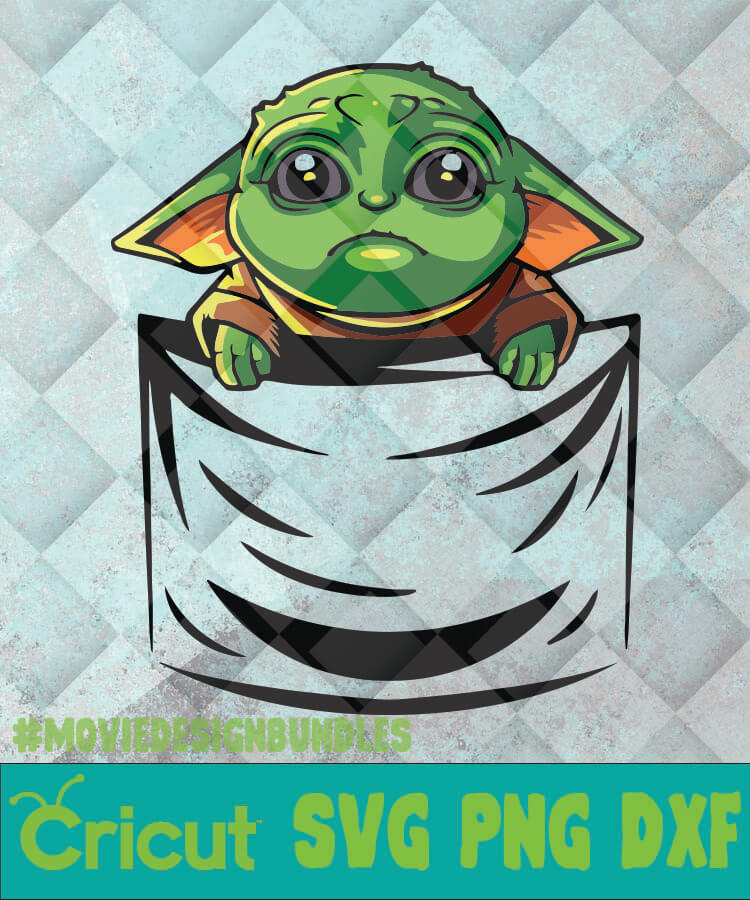 Baby Yoda In The Pocket Svg Png Dxf Clipart For Cricut Movie Design Bundles
