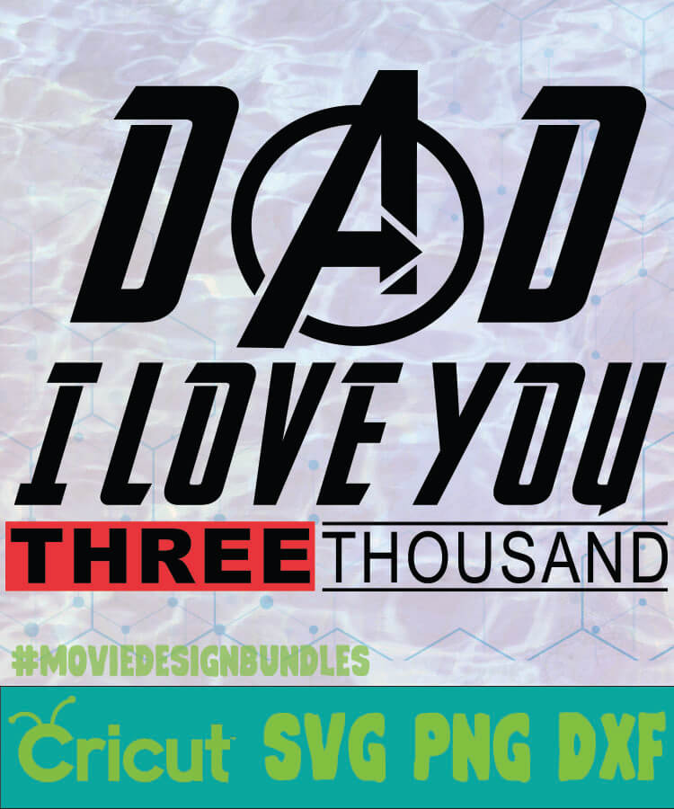 Download DAD I LOVE YOU THREE THOUSAND FATHER DAY LOGO SVG PNG DXF ...