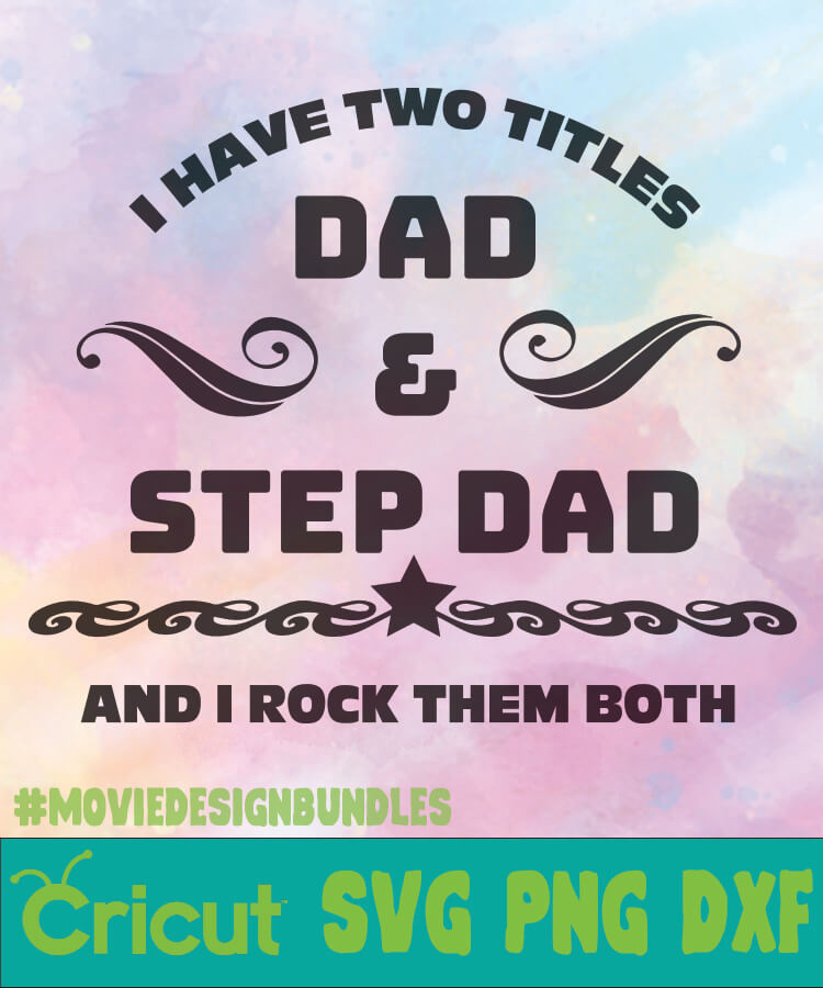Free Find gifs with the latest and newest hashtags! Dad Step Dad 1 Father Day Logo Svg Png Dxf Movie Design Bundles SVG, PNG, EPS, DXF File